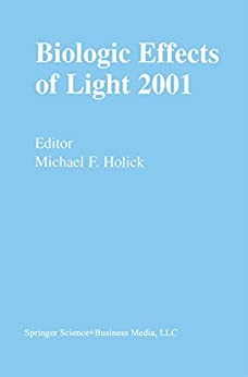 Biologic Effects Of Light 2001: Proceedings Of A Symposium Boston, Massachusetts June 16–18, 2001 por Michael F. Holick epub