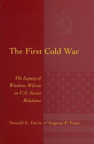 The First Cold War: The Legacy of Woodrow Wilson in U.S.-Soviet Relations