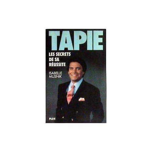 Tapie : Les secrets de sa réussite