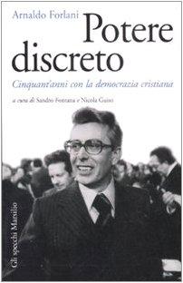 Potere discreto. Cinquant'anni con la Democrazia Cristiana (Gli specchi della memoria)