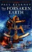 [This Forsaken Earth] (By: Paul Kearney) [published: November, 2006]