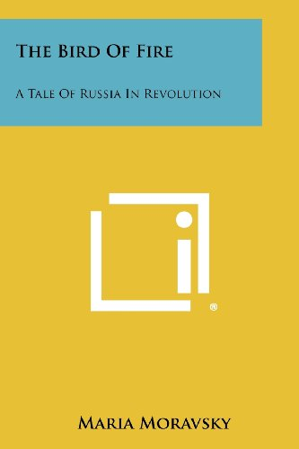 The Bird of Fire: A Tale of Russia in Revolution