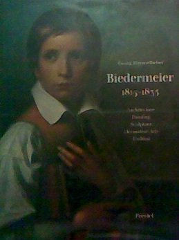 Biedermeier 1815-1835: Architecture, Painting, Sculpture, Decorative Arts, Fashion (Art & Design S.)