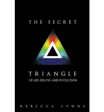 [ THE SECRET TRIANGLE: OF LIFE, DEATH, AND EVOLUTION [ THE SECRET TRIANGLE: OF LIFE, DEATH, AND EVOLUTION ] BY LYNNE, REBECCA ( AUTHOR )OCT-12-2011 PAPERBACK ] The Secret Triangle: Of Life, Death, and Evolution [ THE SECRET TRIANGLE: OF LIFE, DEATH, AND EVOLUTION ] By Lynne, Rebecca ( Author )Oct-12-2011 Paperback By Lynne, Rebecca ( Author ) Oct-2011 [ Paperback ]