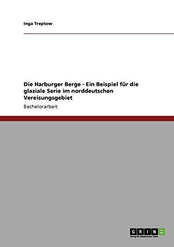 Die Harburger Berge - Ein Beispiel für die glaziale Serie im norddeutschen Vereisungsgebiet