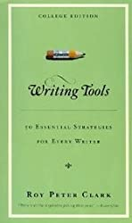 [(Writing Tools: 50 Essential Strategies for Every Writer)] [Author: Roy Peter Clark] published on (April, 2008)