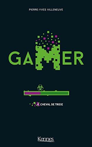 Gamer T04: Cheval de Troie par Pierre-Yves Villeneuve