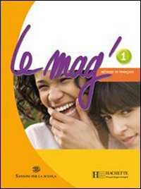 Le Mag'. Methode de franais. Con espansione online. Con CD Audio. Per la Scuola media: 1
