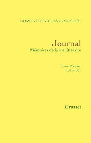 Journal, tome premier : 1851-1681 (Littérature) par Jules de Goncourt