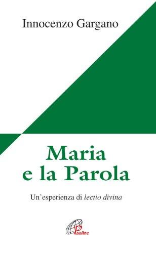 Maria e la parola. Un'esperienza di lectio divina