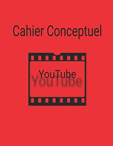 Cahier conceptuel YouTube: Un cahier pour développer des concepts YouTube par Numéro Quatre