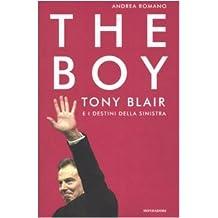 The boy: Tony Blair e i destini della sinistra