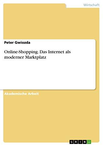 Online-Shopping. Das Internet als moderner Marktplatz