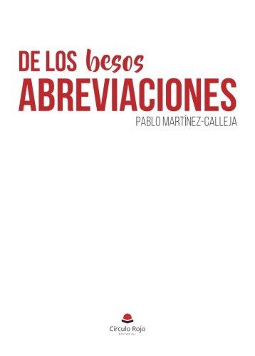 De los besos. Abreviaciones por Pablo Martínez-calleja