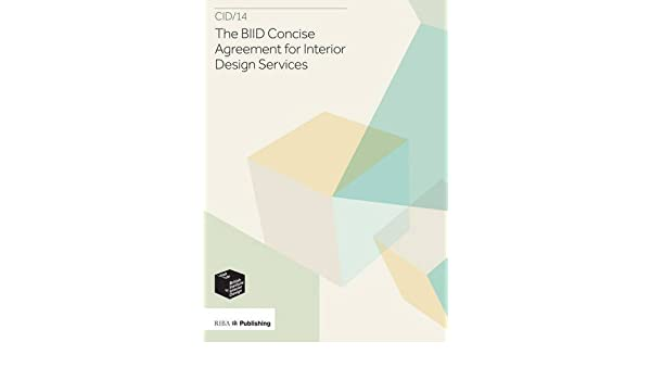 The BIID Concise Agreement For Interior Design Services CID 14 Amazoncouk British Institute Of 9781859465738 Books