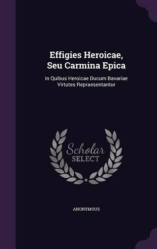 effigies-heroicae-seu-carmina-epica-in-quibus-heroicae-ducum-bavariae-virtutes-repraesentantur
