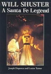 Will Shuster : A Santa Fe Legend by Joseph Dispenza (1990-03-02)