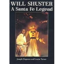 Will Shuster: A Santa Fe Legend