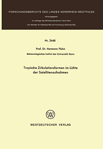 Tropische Zirkulationsformen Im Lichte Der Satellitenaufnahmen (Forschungsberichte des Landes Nordrhein-Westfalen)
