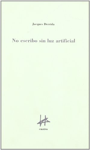 No Escribo Sin Luz Artificial por Jacques Derrida