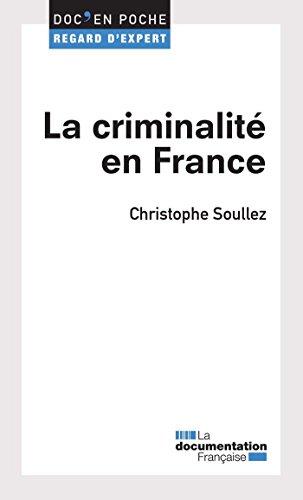 La criminalité en France (Doc en poche - Regard d'expert t. 20) par SOULLEZ Christophe