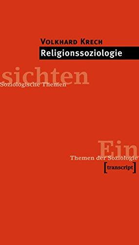 Religionssoziologie (Einsichten. Themen der Soziologie)