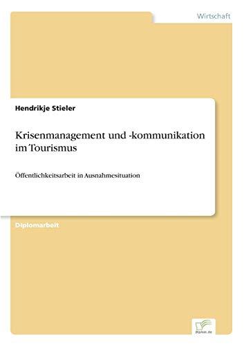 Krisenmanagement und -kommunikation im Tourismus: ?ffentlichkeitsarbeit in Ausnahmesituation