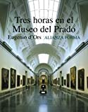 Tres horas en el Museo del Prado/ Three Hours in the Prado Museum