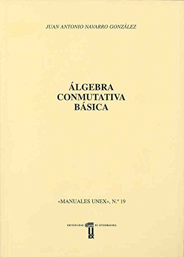 Álgebra conmutativa básica (Manuales UEX)