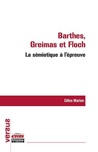 La sémiotique à l'épreuve : Barthes, Greimas et Floch