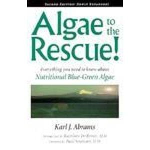 Algae to the Rescue Everything You Need to Know about Nutrition Algae by Abrams, Karl J. (1996) Paperback