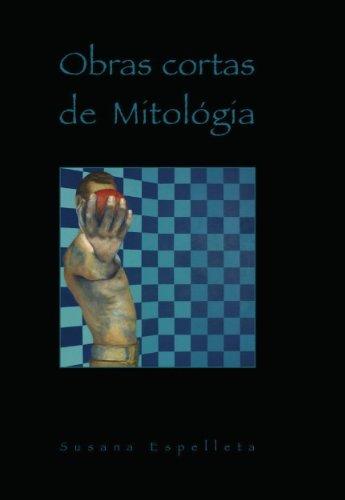 Obras Cortas De Mitología (Spanish Edition)