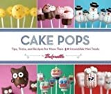 Cake Pops: Tips, Tricks, and Recipes for More Than 40 Irresistible Mini Treats by Bakerella, Dudley, Angie Spi Edition (9/8/2010)