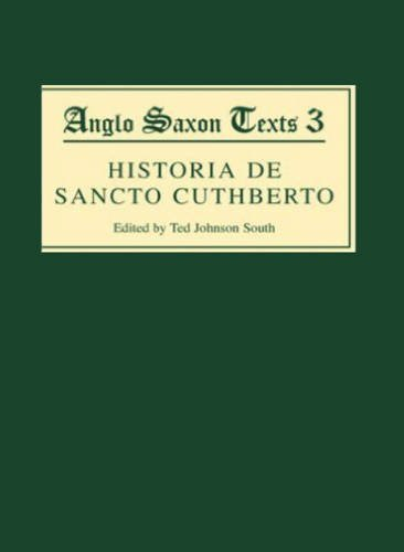 Historia de Sancto Cuthberto: A History of Saint Cuthbert and a Record of his Patrimony (Anglo-Saxon Texts)