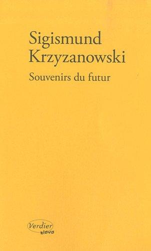Souvenirs du futur par Sigismund Krzyzanowski