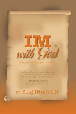 [IM With God: A Journey to the Center of The One in You] (By: Angllhugnu2) [published: June, 2007]