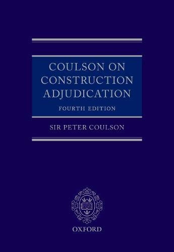 Coulson on Construction Adjudication (Construction Adjudication)