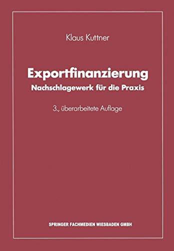 Exportfinanzierung: Nachschlagewerk für die Praxis