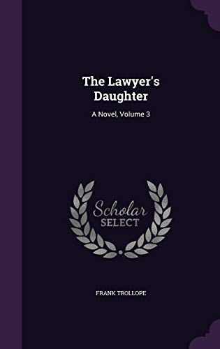 The Lawyer's Daughter: A Novel, Volume 3