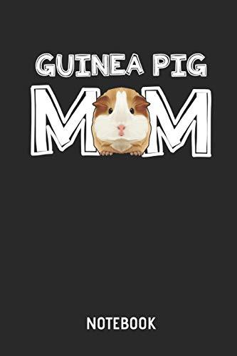 Guinea Pig Mom Notebook: Liniertes Mehrschweinchen Notizbuch & Schreibheft für Frauen und Mädchen. Eine tolle Geschenk Idee für alle Meerschweinchen Freunde.