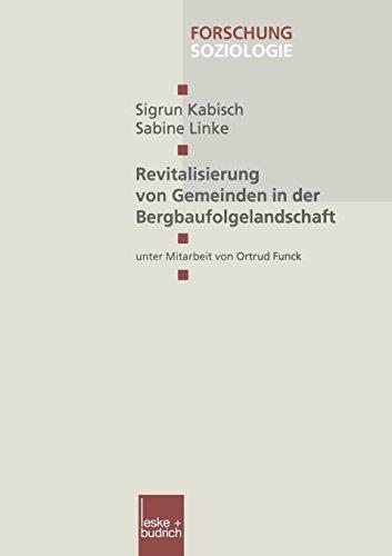 Revitalisierung von Gemeinden in der Bergbaufolgelandschaft (Forschung Soziologie) (German Edition)