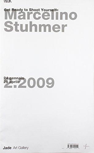Marcelino Stuhmer. Get ready to shoot yourself. Catalogo della mostra. Ediz. illustrata (Jag)
