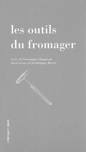 Les outils du fromager par Véronique Chapacou