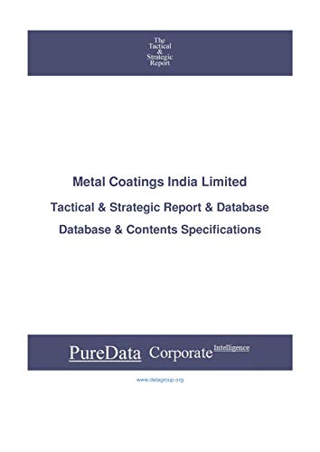 Metal Coatings India Limited: Tactical & Strategic Database Specifications (Tactical & Strategic - India Book 33333) (English Edition)