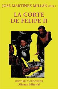La corte de Felipe II (El Libro Universitario - Ensayo) por José Martínez Millán