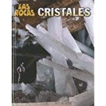 Cristales = Cristals (Las Rocas / Let\'s rock!: Heinemann InfoSearch)
