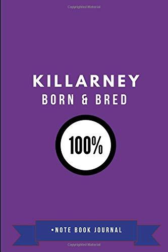Killarney Born & Bred 100% • Note Book Journal Killarney Crystal