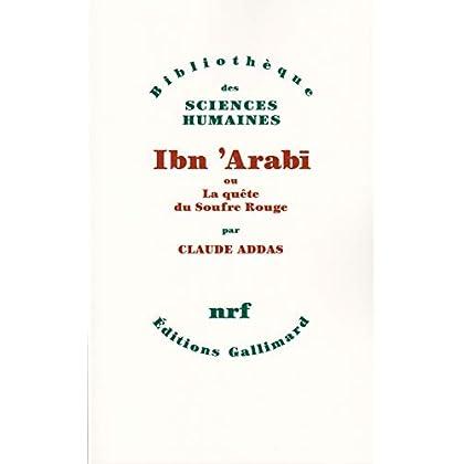 Ibn 'Arabī ou La quête du Soufre Rouge