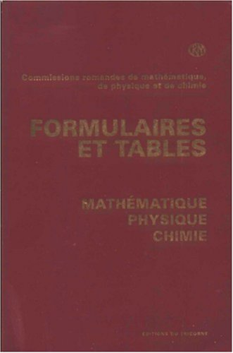 Formulaires et tables : mathématiques, physique, chimie par Société suisse des professeurs de mathématiques et de physique