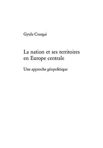 La nation et ses territoires en Europe centrale: Une approche géopolitique (Livre en allemand) par Gyula Csurgai